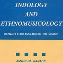 Indology and Ethnomusicology: Contours of the Indo-British Relationship