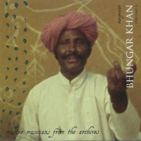 Master musicians from the Archives : Bhungar Khan Volume 2